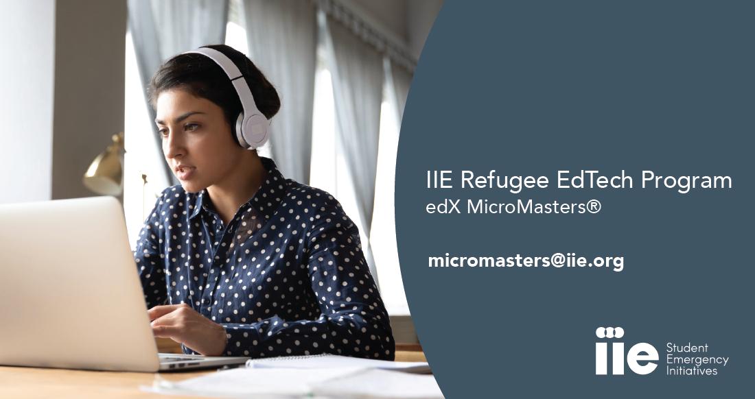 IIE Refugee EdTech Program - edX MicroMasters®