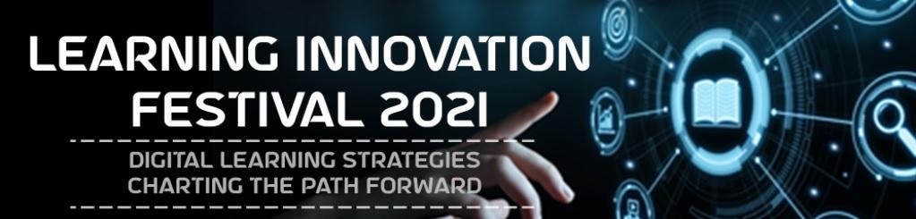 การสัมมนาผ่านระบบออนไลน์ Learning Innovation Festival (LIFE 2021)